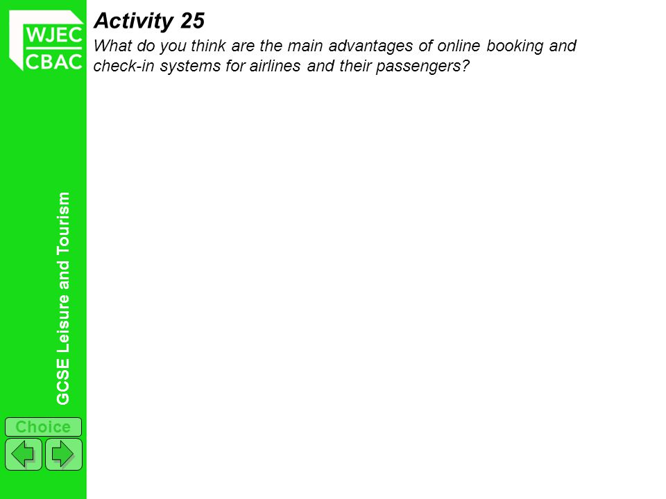 Activity 25 What do you think are the main advantages of online booking and check-in systems for airlines and their passengers