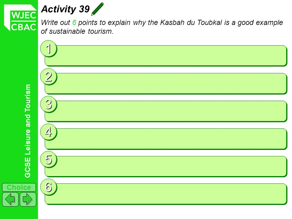 Activity 39 Write out 6 points to explain why the Kasbah du Toubkal is a good example of sustainable tourism.