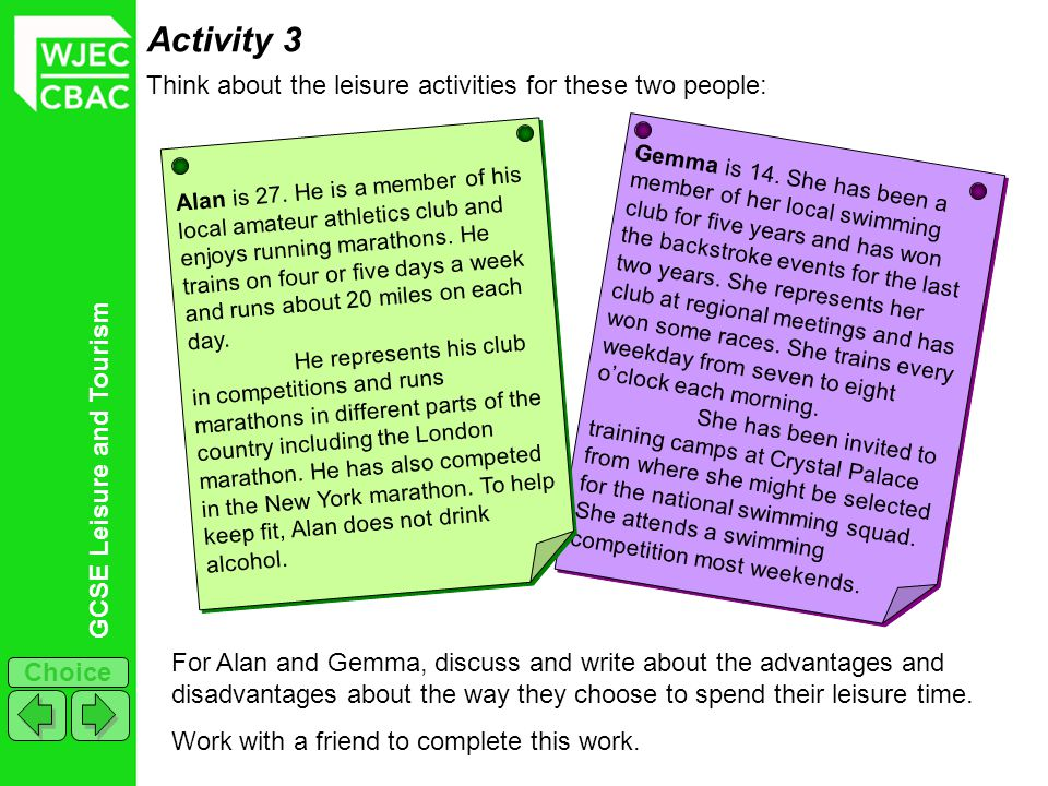 Activity 3 Think about the leisure activities for these two people:
