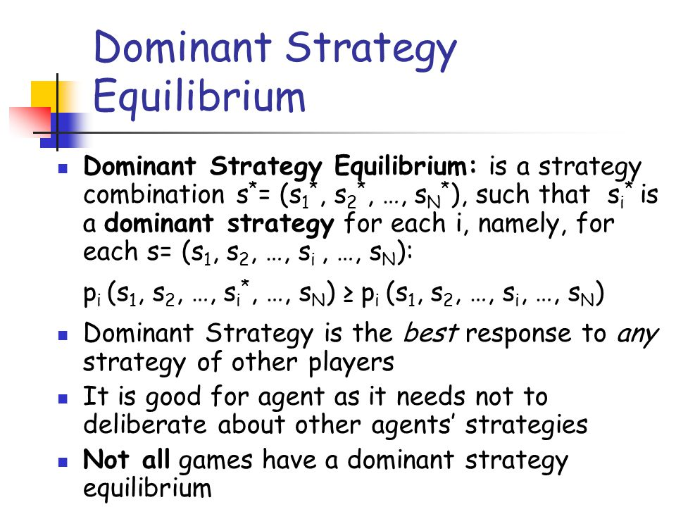 Dominant Strategy Equilibrium