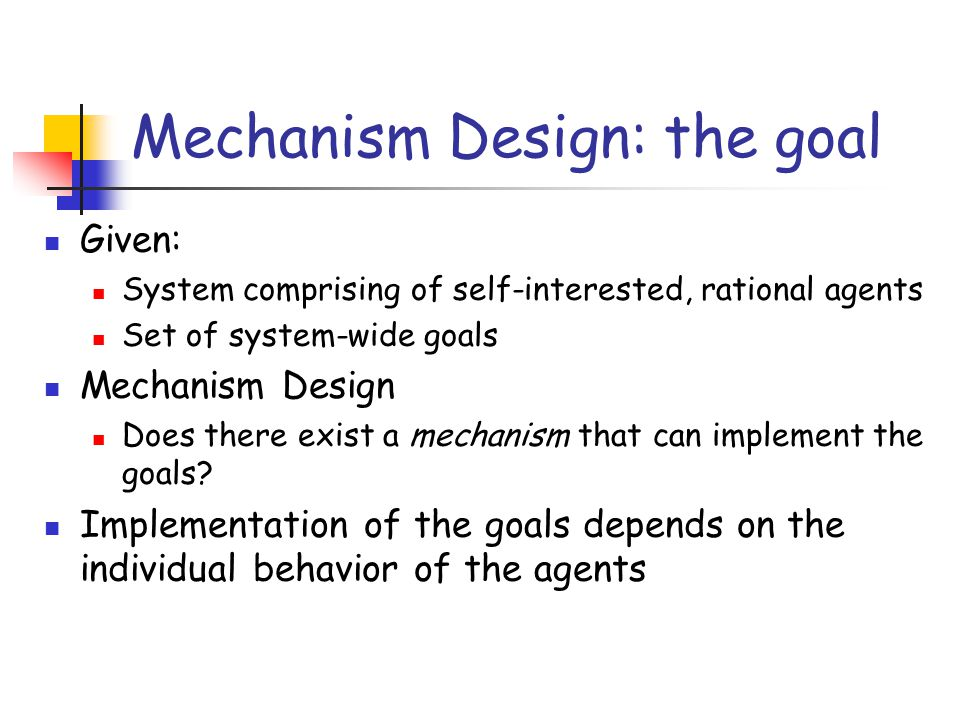 Mechanism Design: the goal