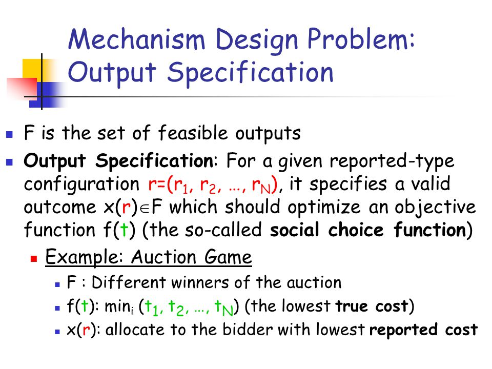 Mechanism Design Problem: Output Specification