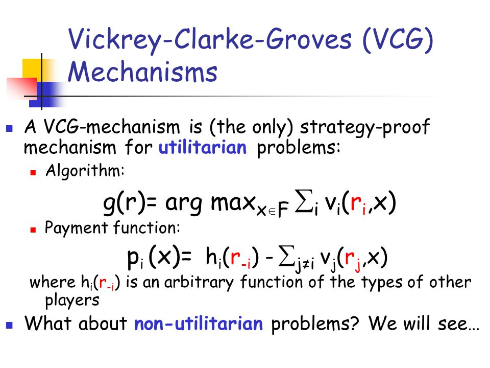 Vickrey-Clarke-Groves (VCG) Mechanisms
