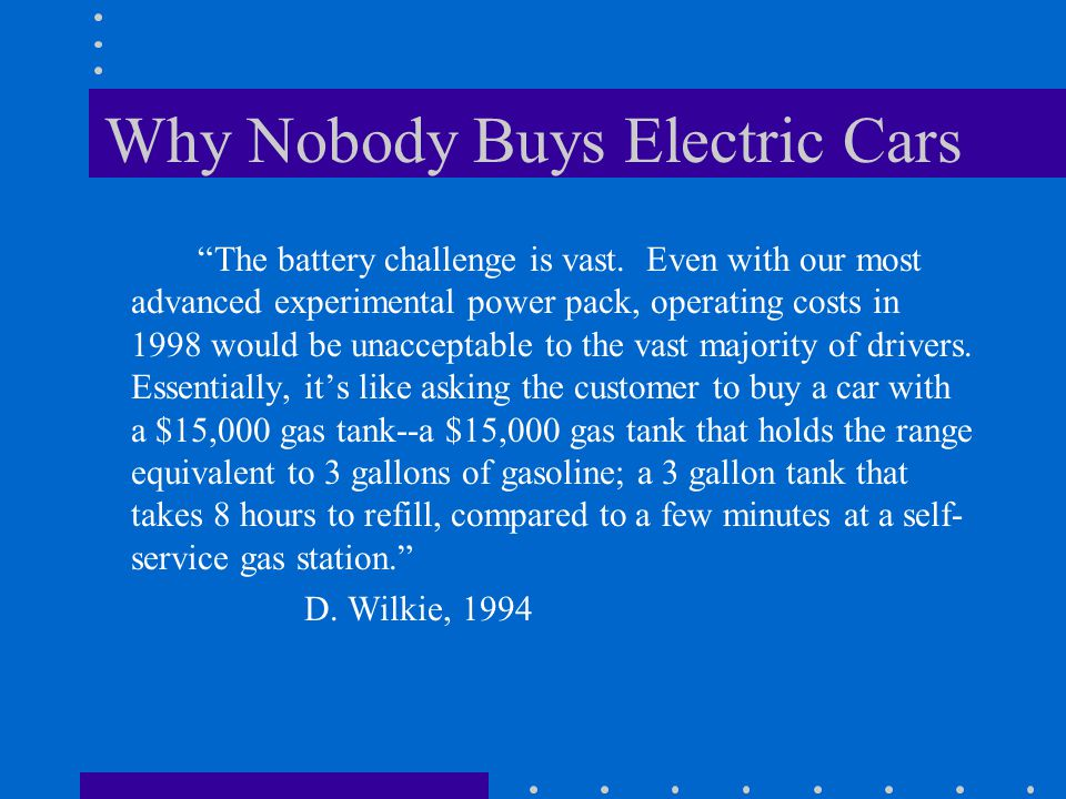Why Nobody Buys Electric Cars
