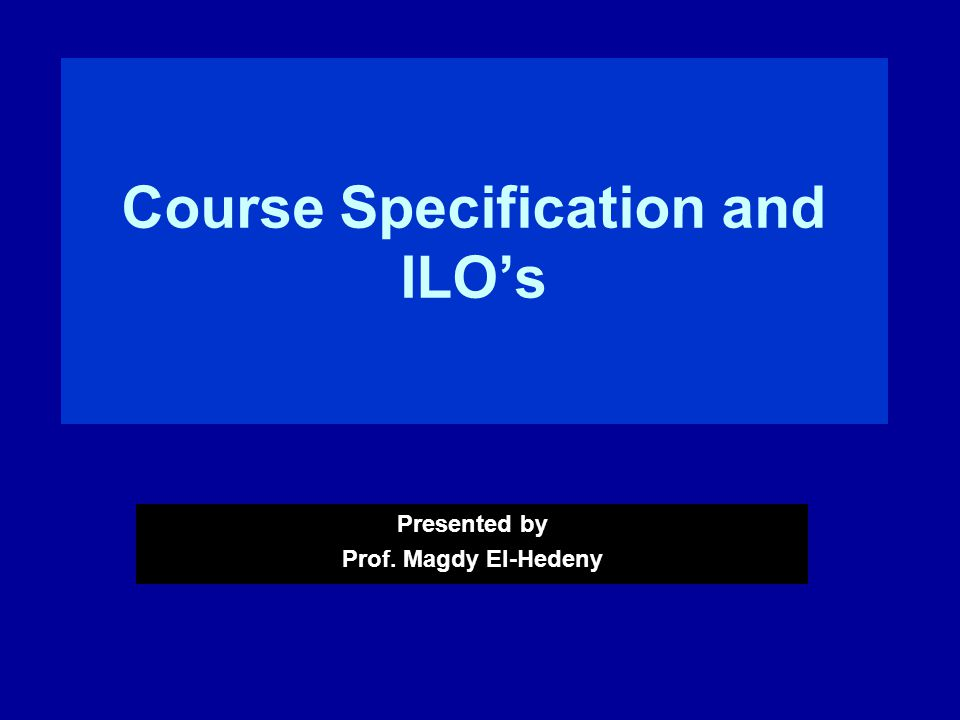 Course Specification and ILO's