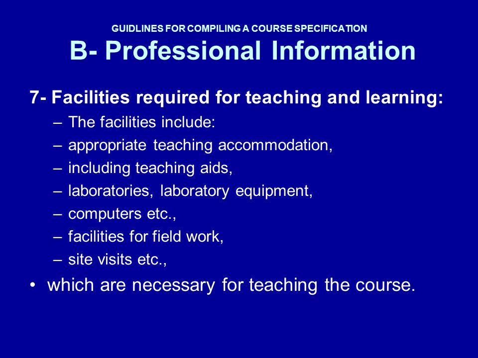 7- Facilities required for teaching and learning: