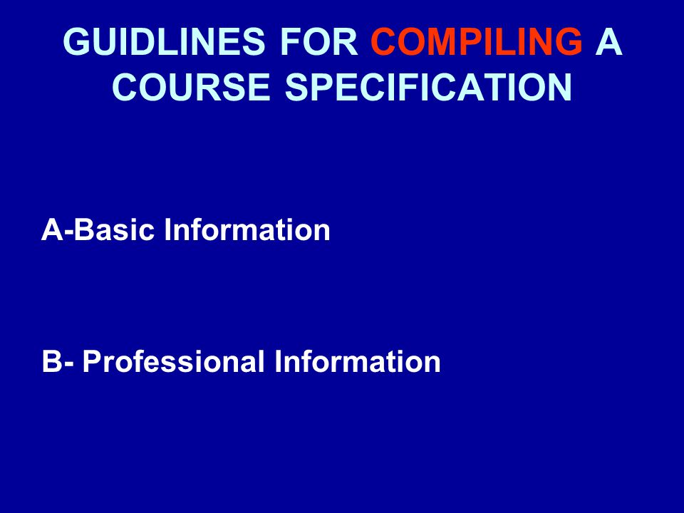 GUIDLINES FOR COMPILING A COURSE SPECIFICATION