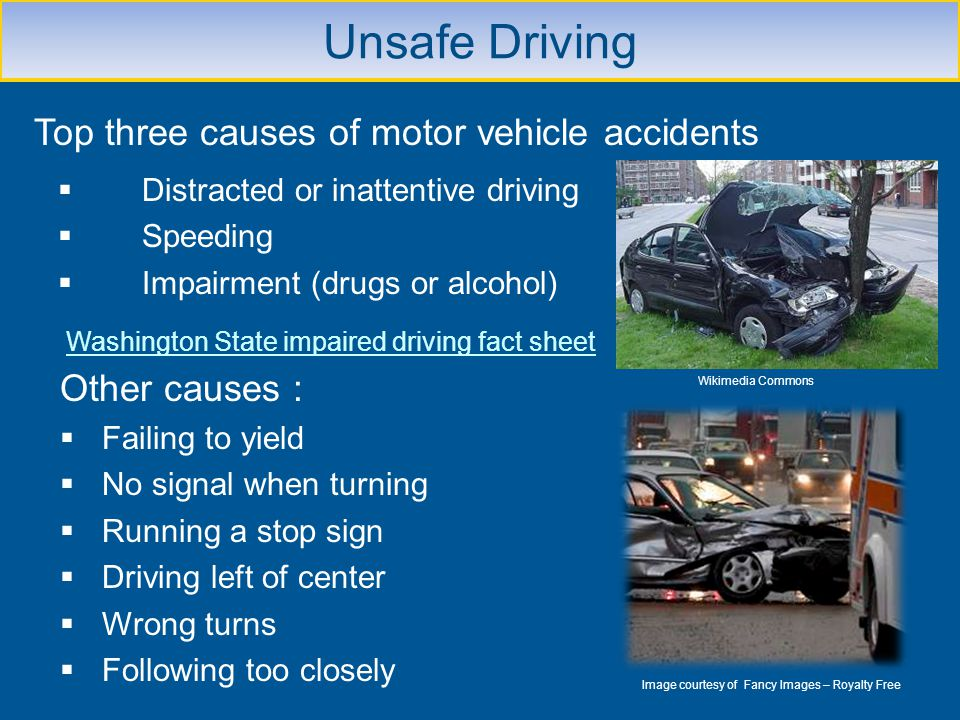 Unsafe Driving Top three causes of motor vehicle accidents
