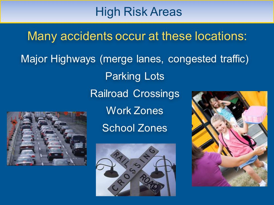 Many accidents occur at these locations: