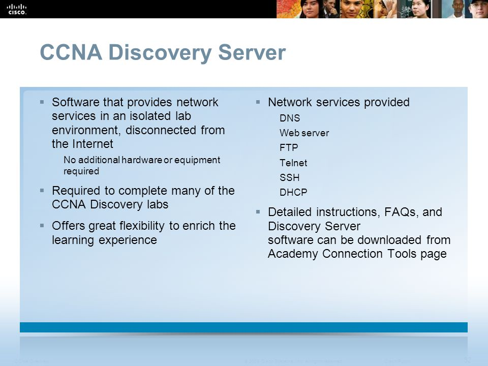 CCNA Discovery Server Software that provides network services in an isolated lab environment, disconnected from the Internet.