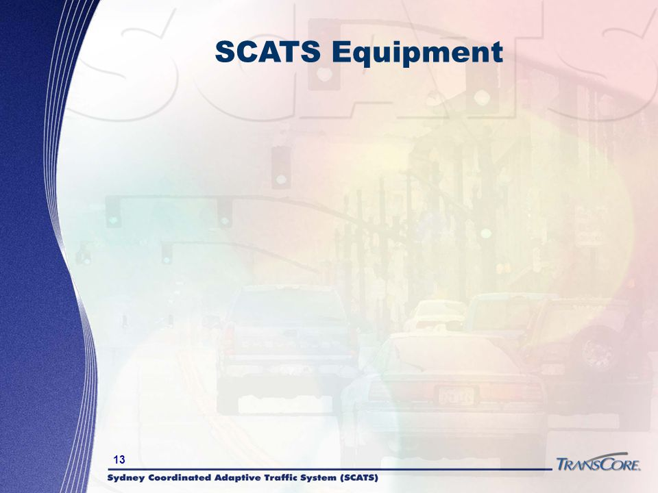 SCATS Equipment On to the other hardware and communications