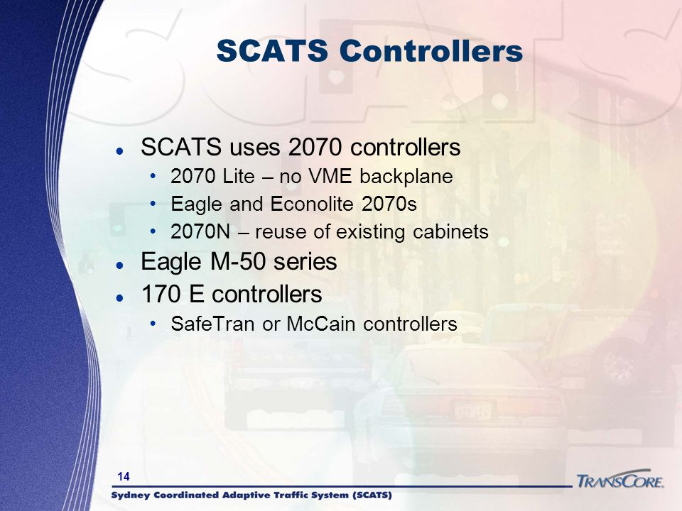 SCATS Controllers SCATS uses 2070 controllers Eagle M-50 series