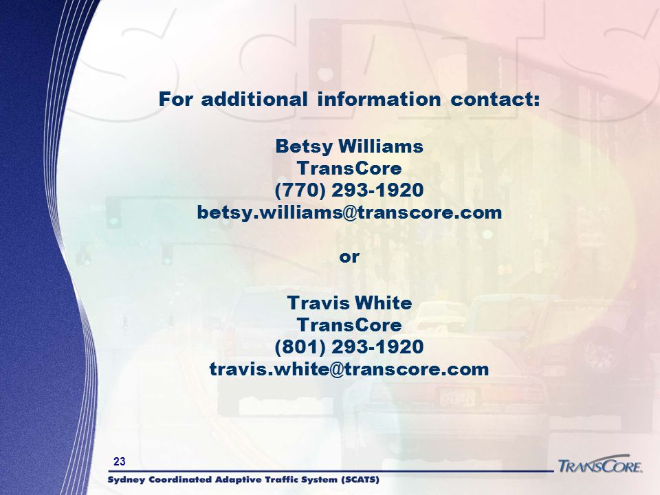 For additional information contact: Betsy Williams TransCore (770) 293-1920 betsy.williams@transcore.com or Travis White TransCore (801) 293-1920 travis.white@transcore.com