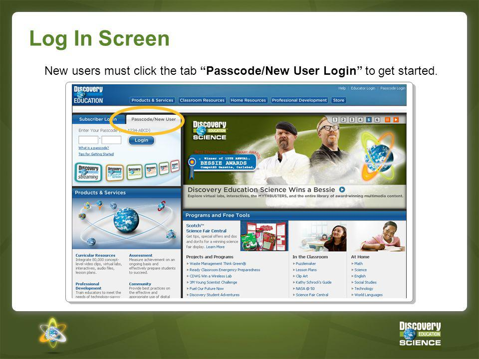 New users must click the tab Passcode/New User Login to get started.