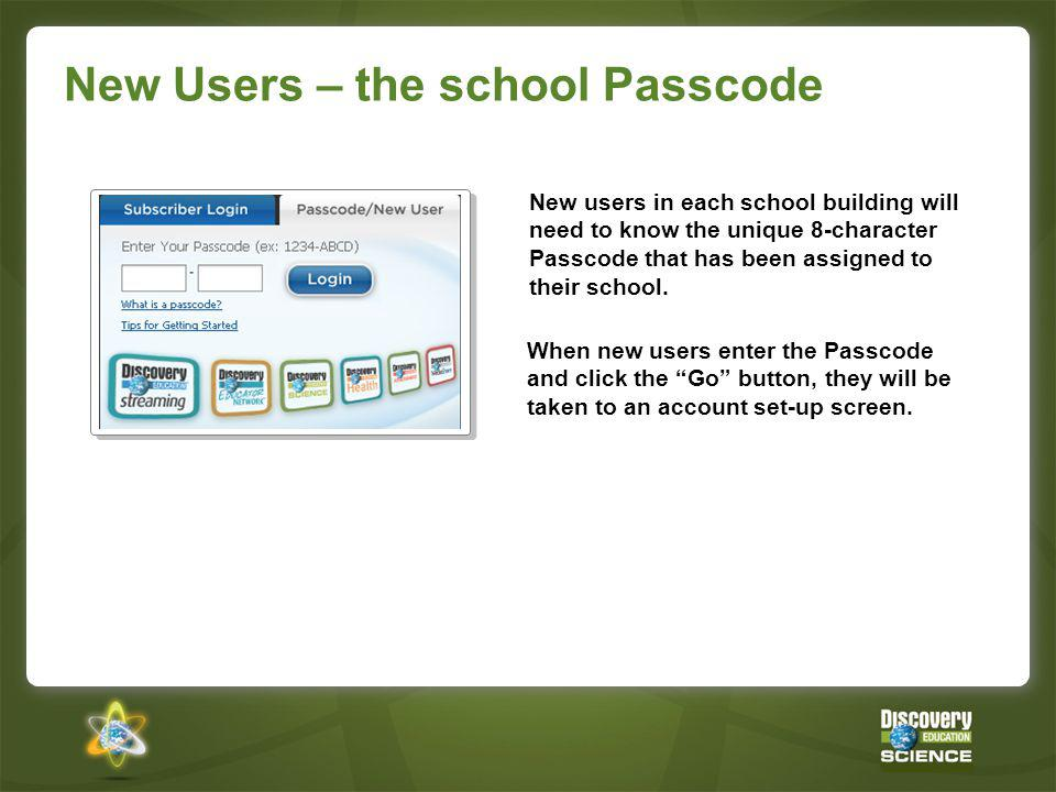 New Users – the school Passcode