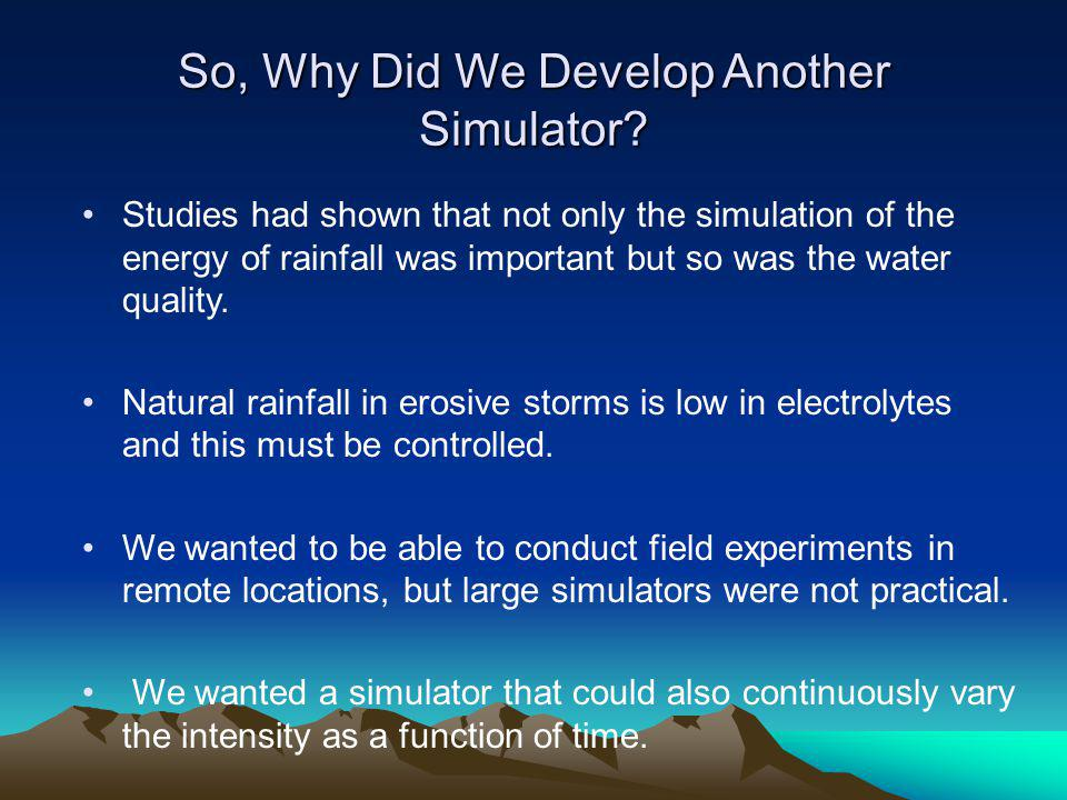 So, Why Did We Develop Another Simulator