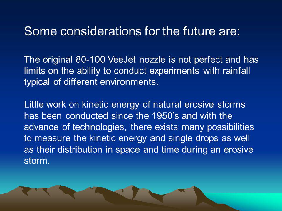 Some considerations for the future are: