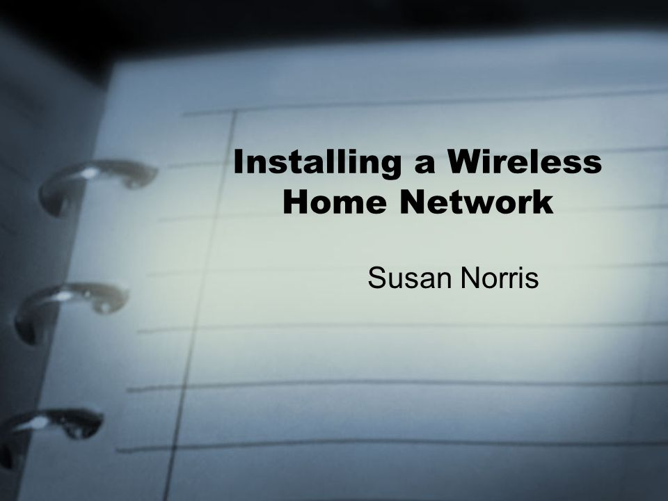 Installing a Wireless Home Network