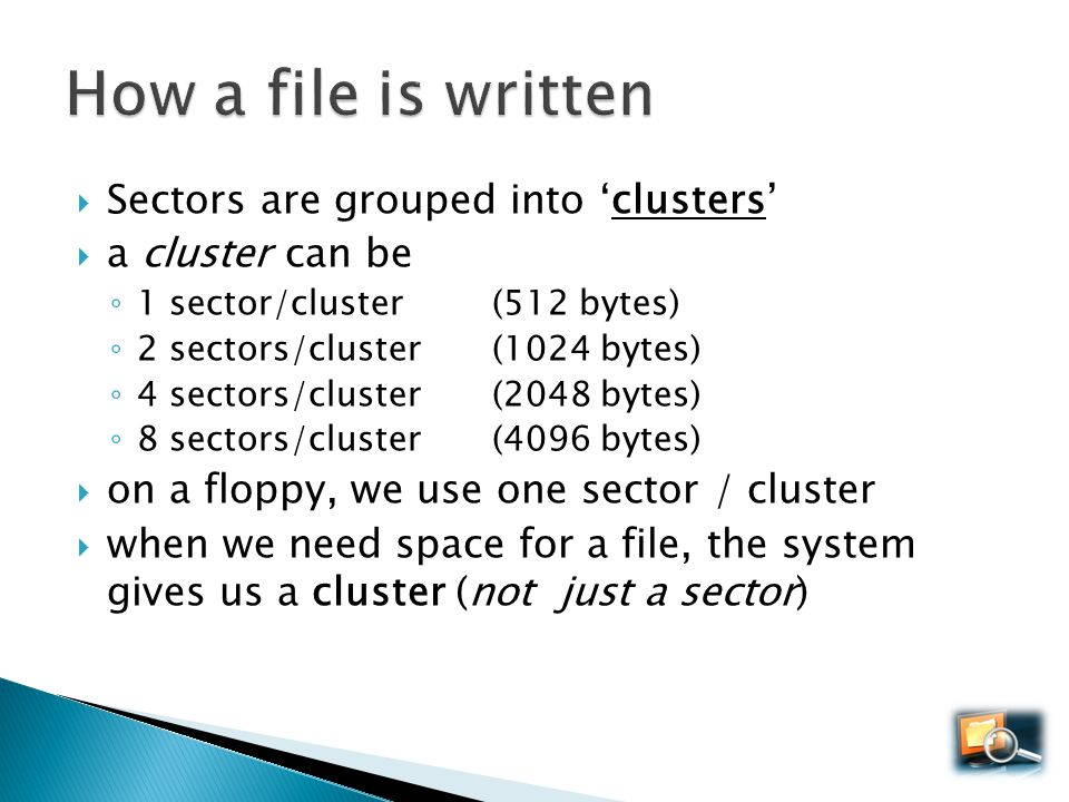 How a file is written Sectors are grouped into 'clusters'