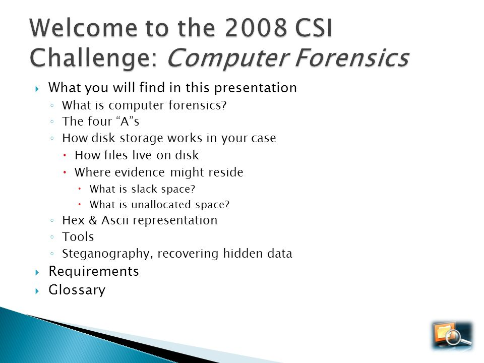Welcome to the 2008 CSI Challenge: Computer Forensics