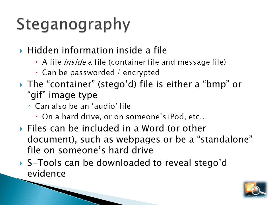 Steganography Hidden information inside a file
