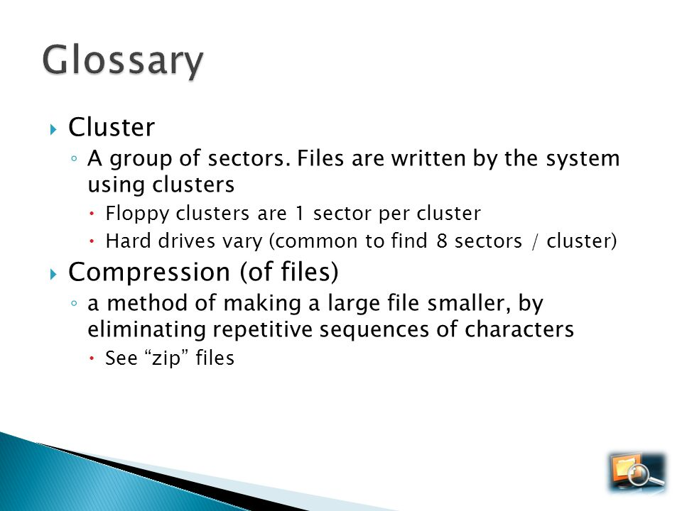 Glossary Cluster Compression (of files)