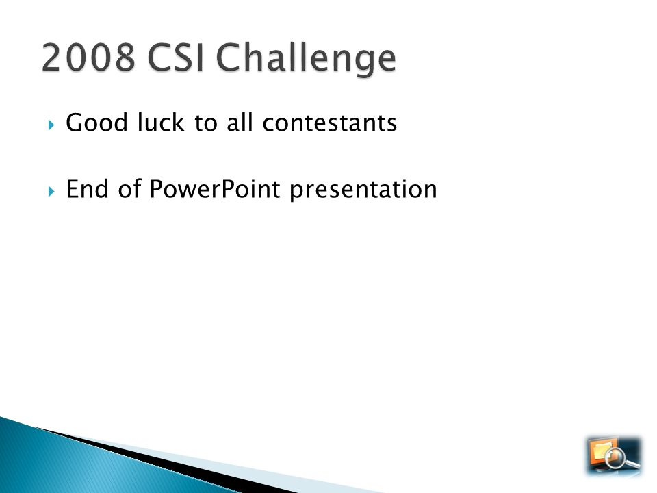 2008 CSI Challenge Good luck to all contestants