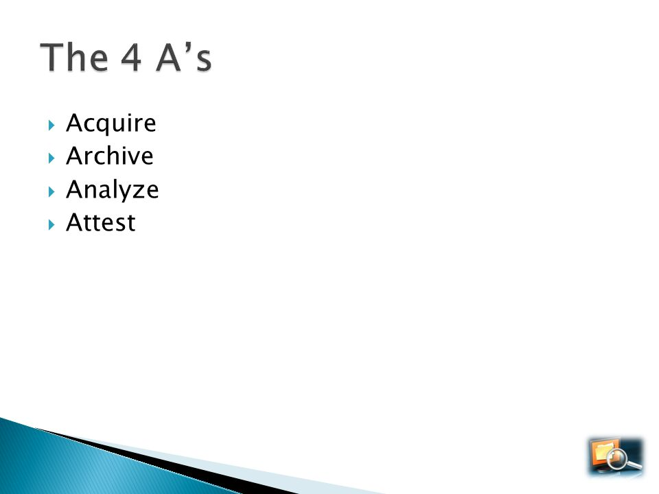 The 4 A's Acquire Archive Analyze Attest