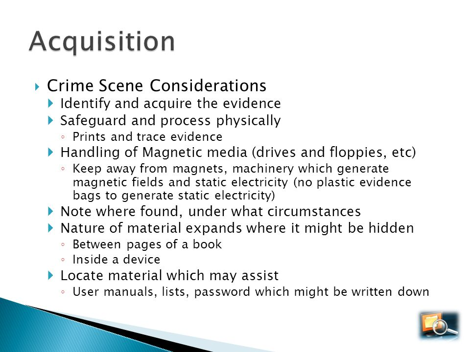 Acquisition Crime Scene Considerations