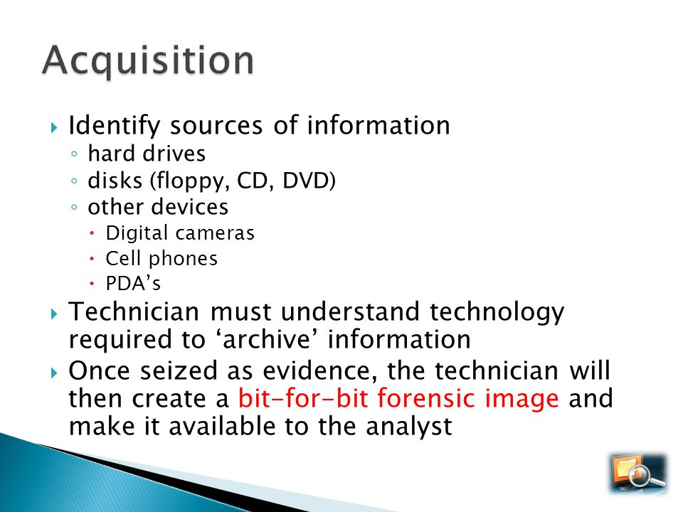 Acquisition Identify sources of information