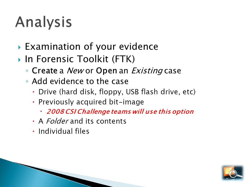 Analysis Examination of your evidence In Forensic Toolkit (FTK)