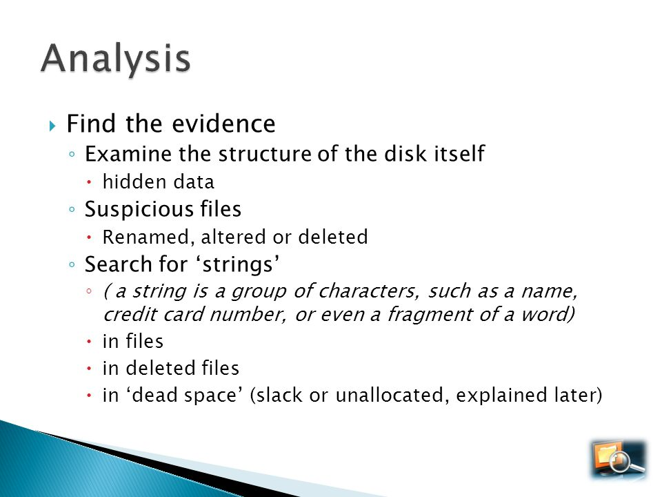 Analysis Find the evidence Examine the structure of the disk itself