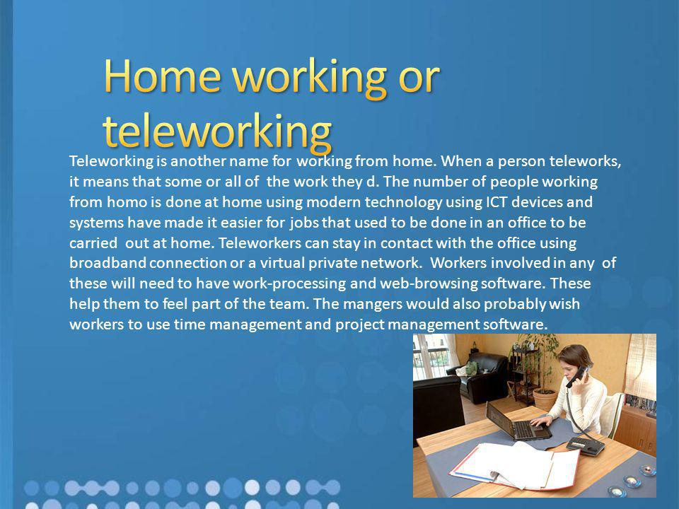 Home working or teleworking
