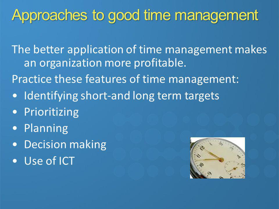 Approaches to good time management