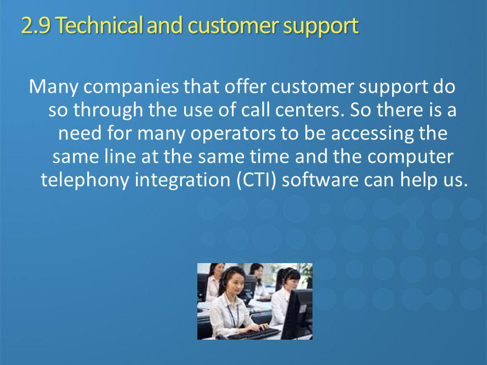 2.9 Technical and customer support