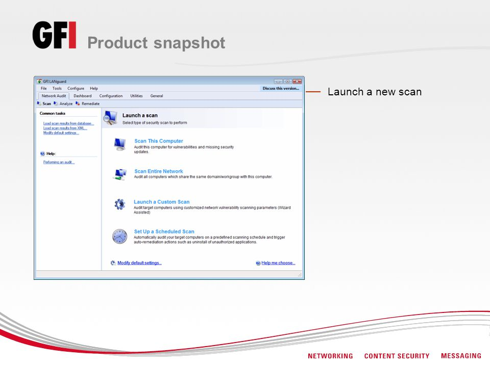 Product snapshot Launch a new scan