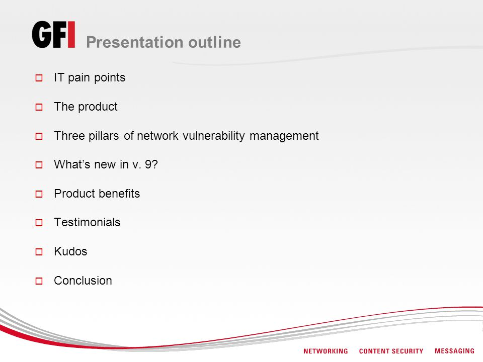 Presentation outline IT pain points The product