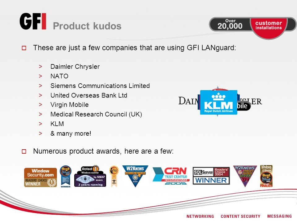 Product kudos These are just a few companies that are using GFI LANguard: Daimler Chrysler. NATO.