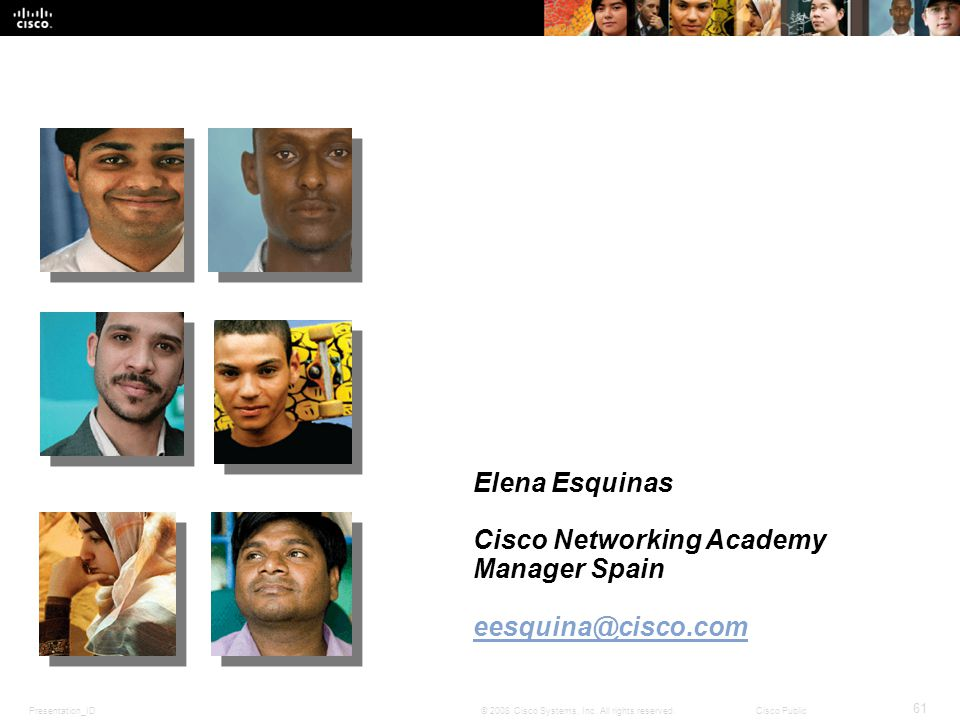 Elena Esquinas Cisco Networking Academy Manager Spain eesquina@cisco.com