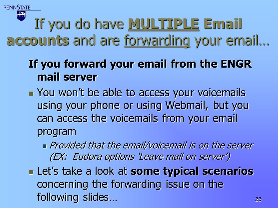 If you do have MULTIPLE Email accounts and are forwarding your email…