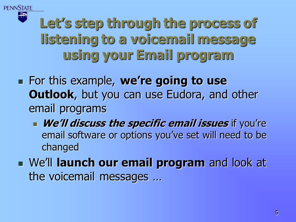 Let's step through the process of listening to a voicemail message using your Email program