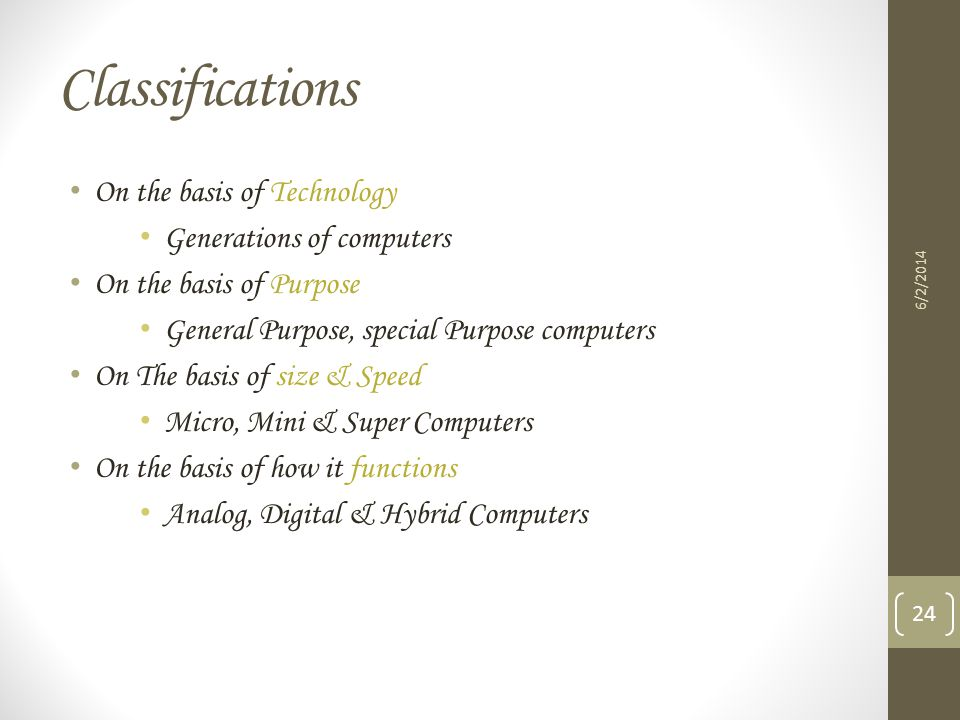 Classifications On the basis of Technology Generations of computers