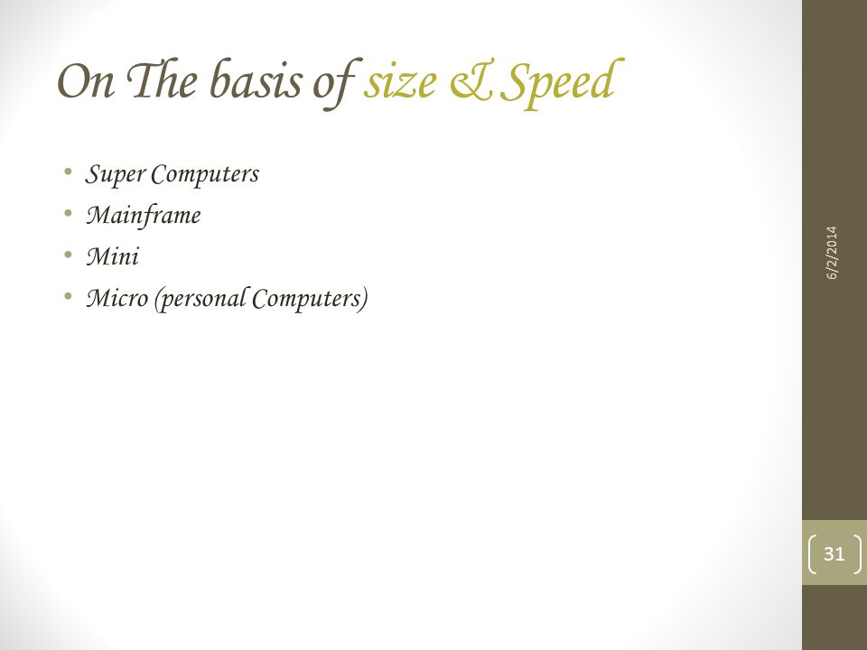 On The basis of size & Speed