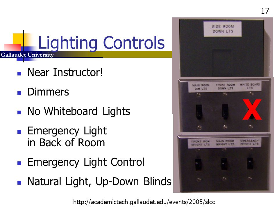 X Lighting Controls Near Instructor! Dimmers No Whiteboard Lights