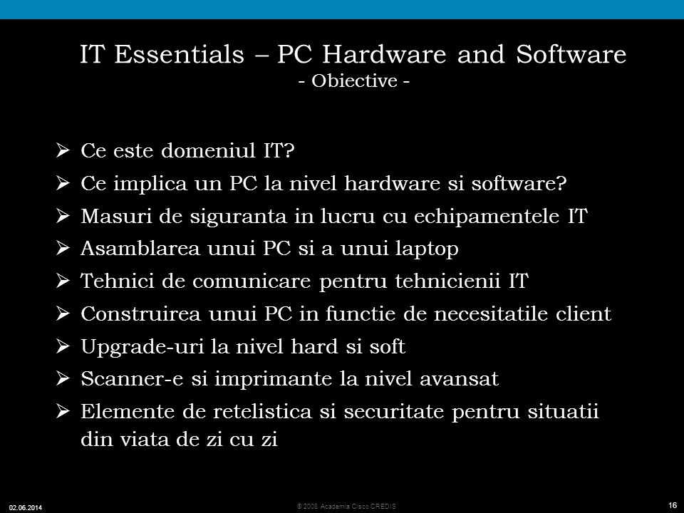 IT Essentials – PC Hardware and Software - Obiective -
