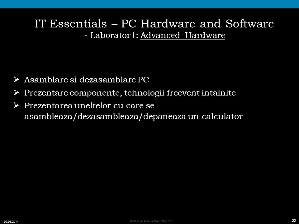 IT Essentials – PC Hardware and Software - Laborator1: Advanced Hardware