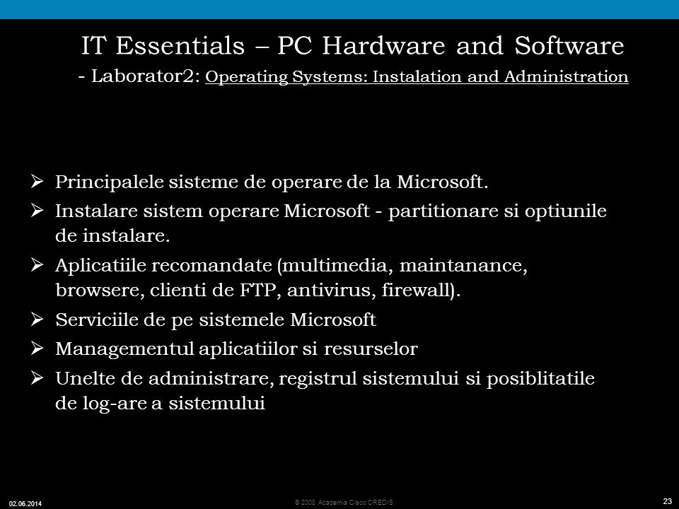IT Essentials – PC Hardware and Software - Laborator2: Operating Systems: Instalation and Administration