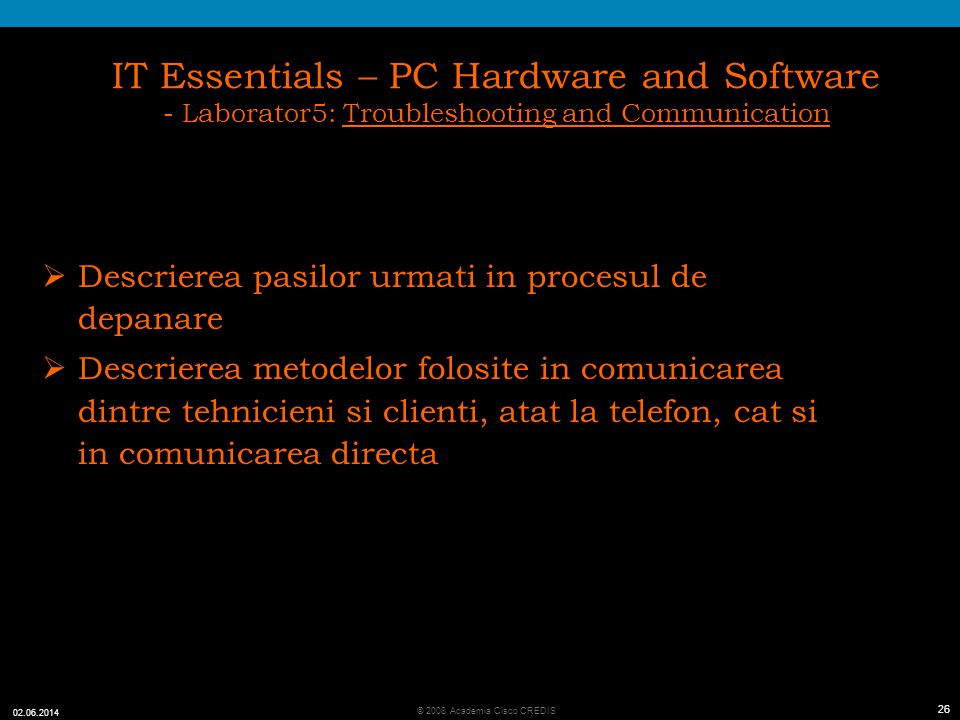 IT Essentials – PC Hardware and Software - Laborator5: Troubleshooting and Communication