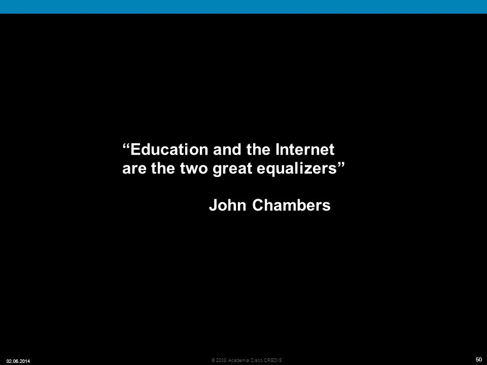 Education and the Internet are the two great equalizers