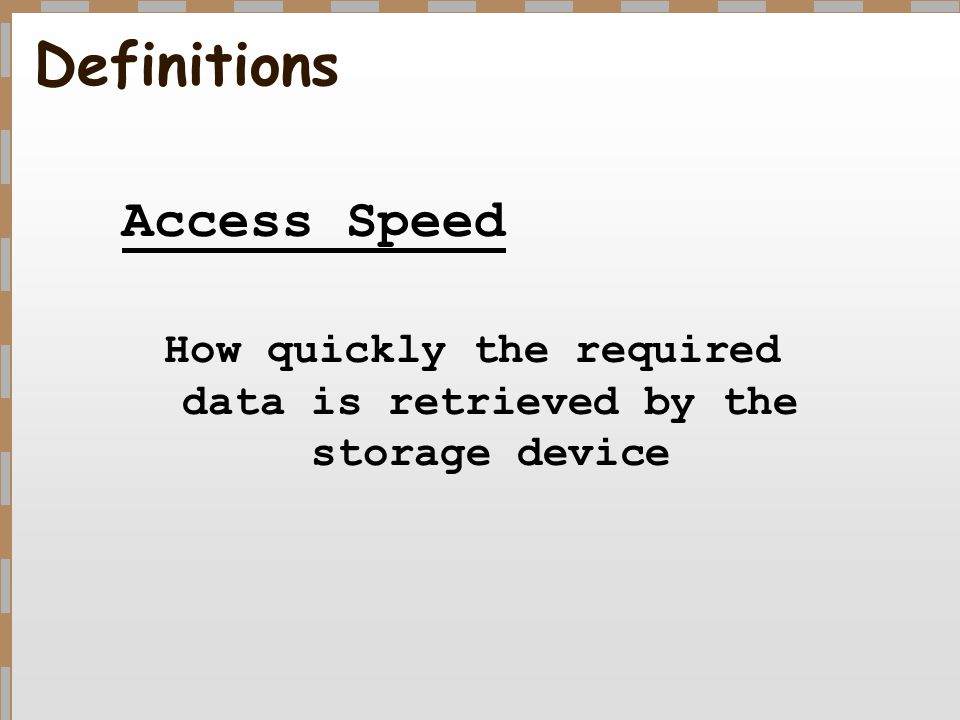 How quickly the required data is retrieved by the storage device